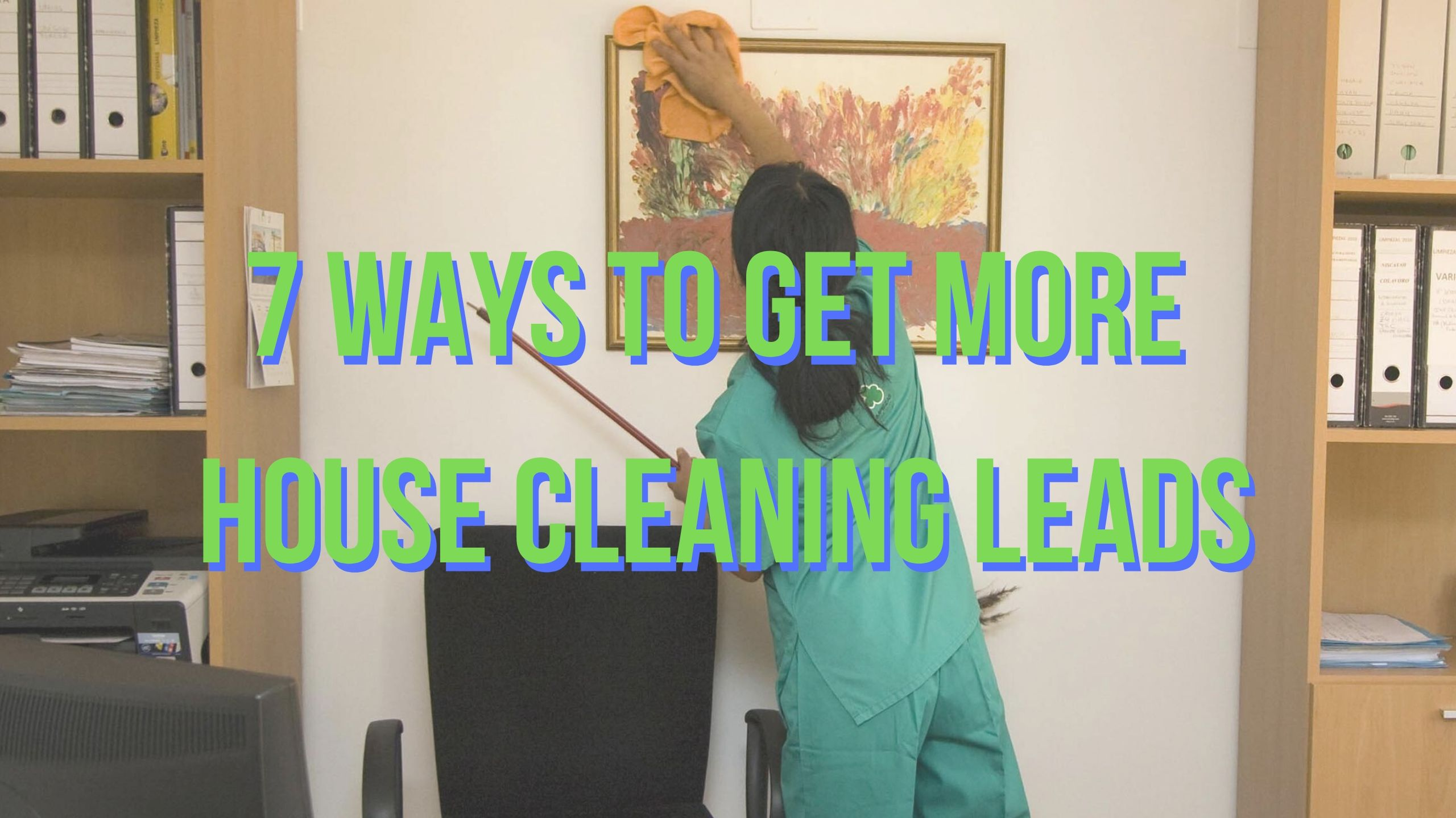 House Cleaning Leads, cleaning leads, how to get cleaning leads, how to get house cleaning leads