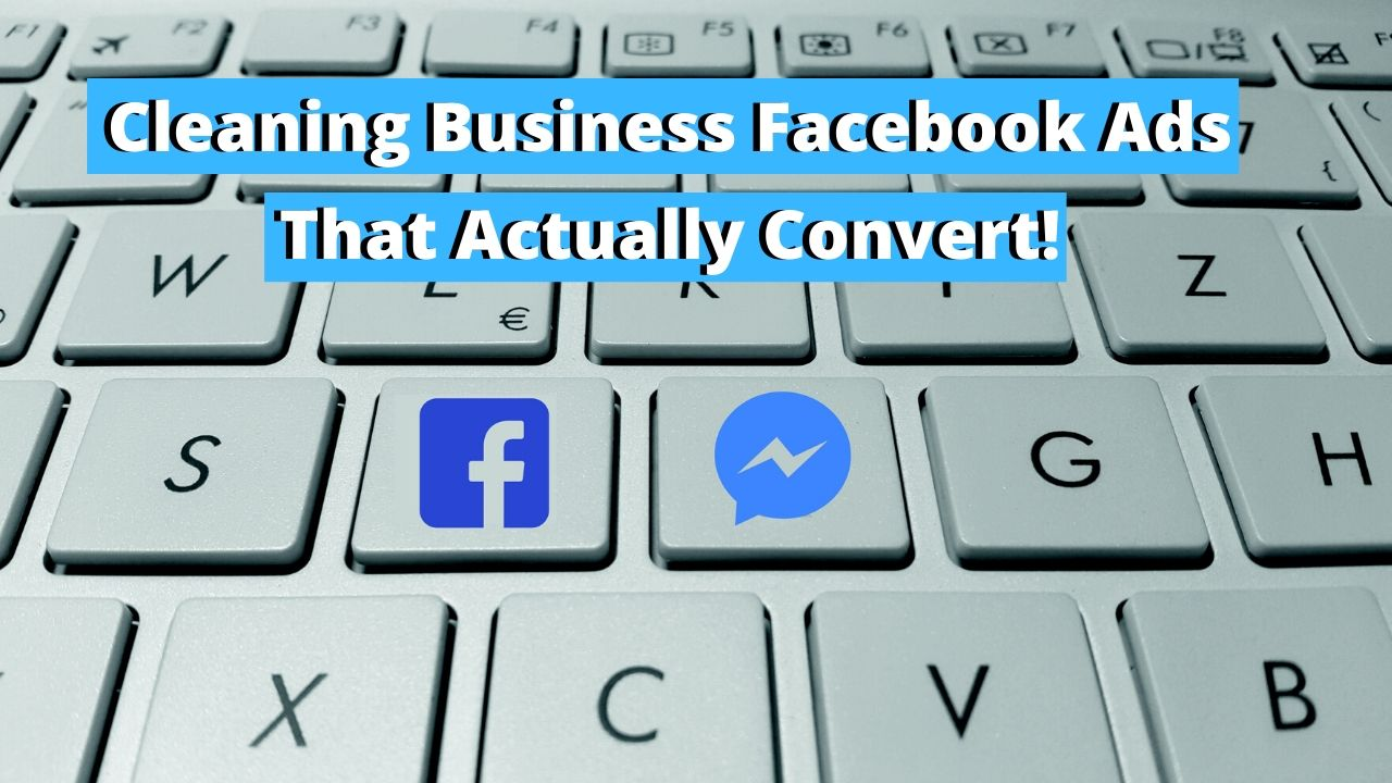 Cleaning Business Facebook Ads, facebook ads for a cleaning business, facebook ads for your cleaning business