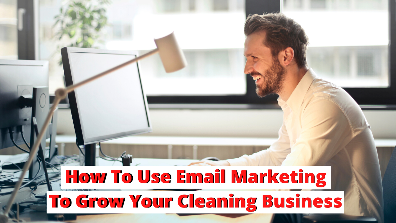 How to use email marketing to grow your cleaning business