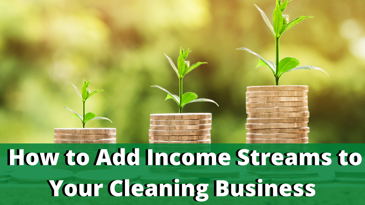How to add income streams to your cleaning business