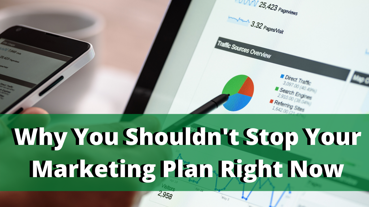 Why You Shouldn't Stop Your Marketing Plan