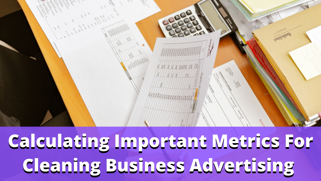 What Metrics Are Important For Cleaning Business Advertising