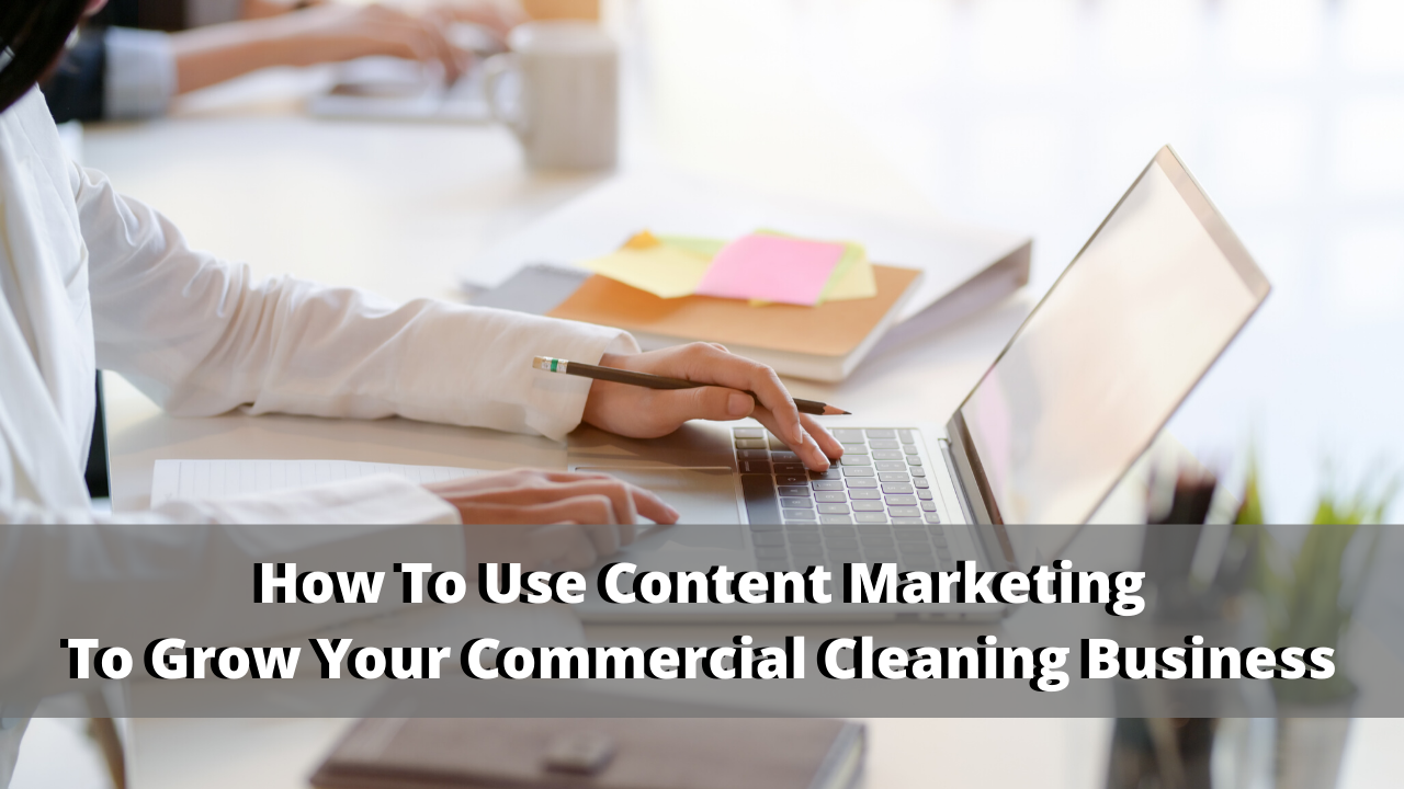 Best Content Marketing Strategy for Commercial Cleaning
