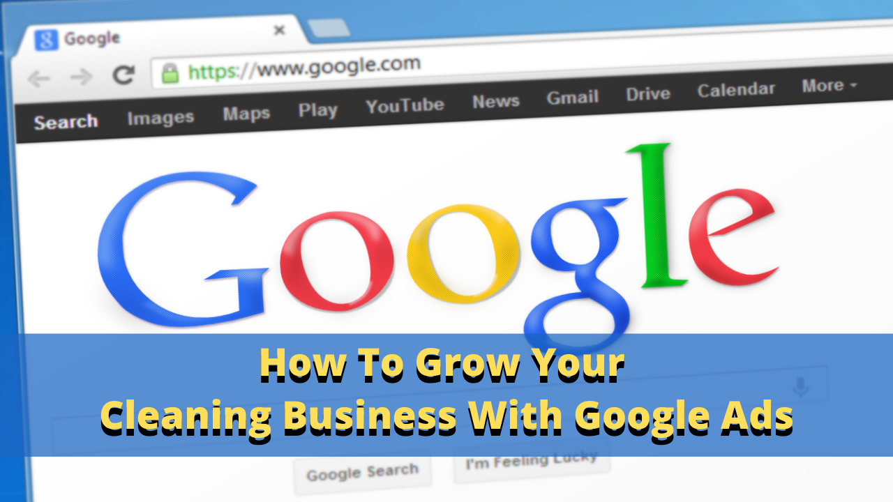How to advertise your cleaning business on Google