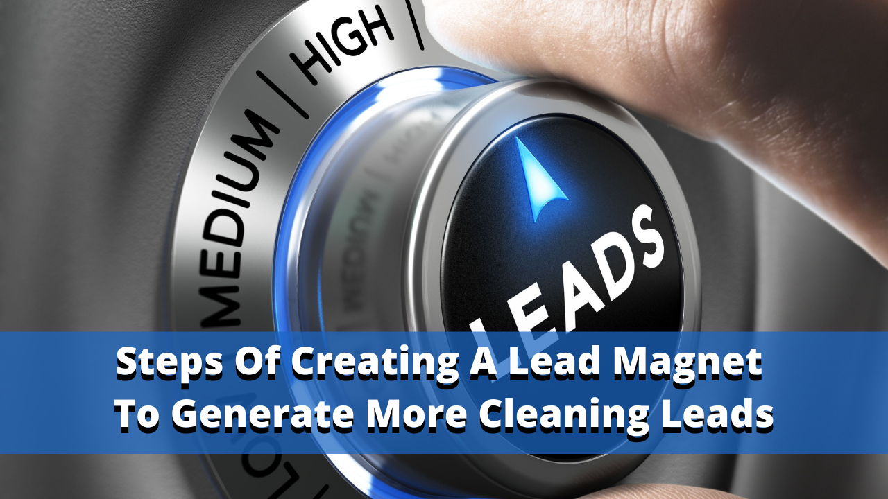 How to create a lead magnet for a cleaning business