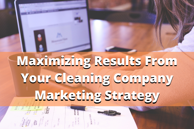 How to optimize a cleaning company marketing strategy
