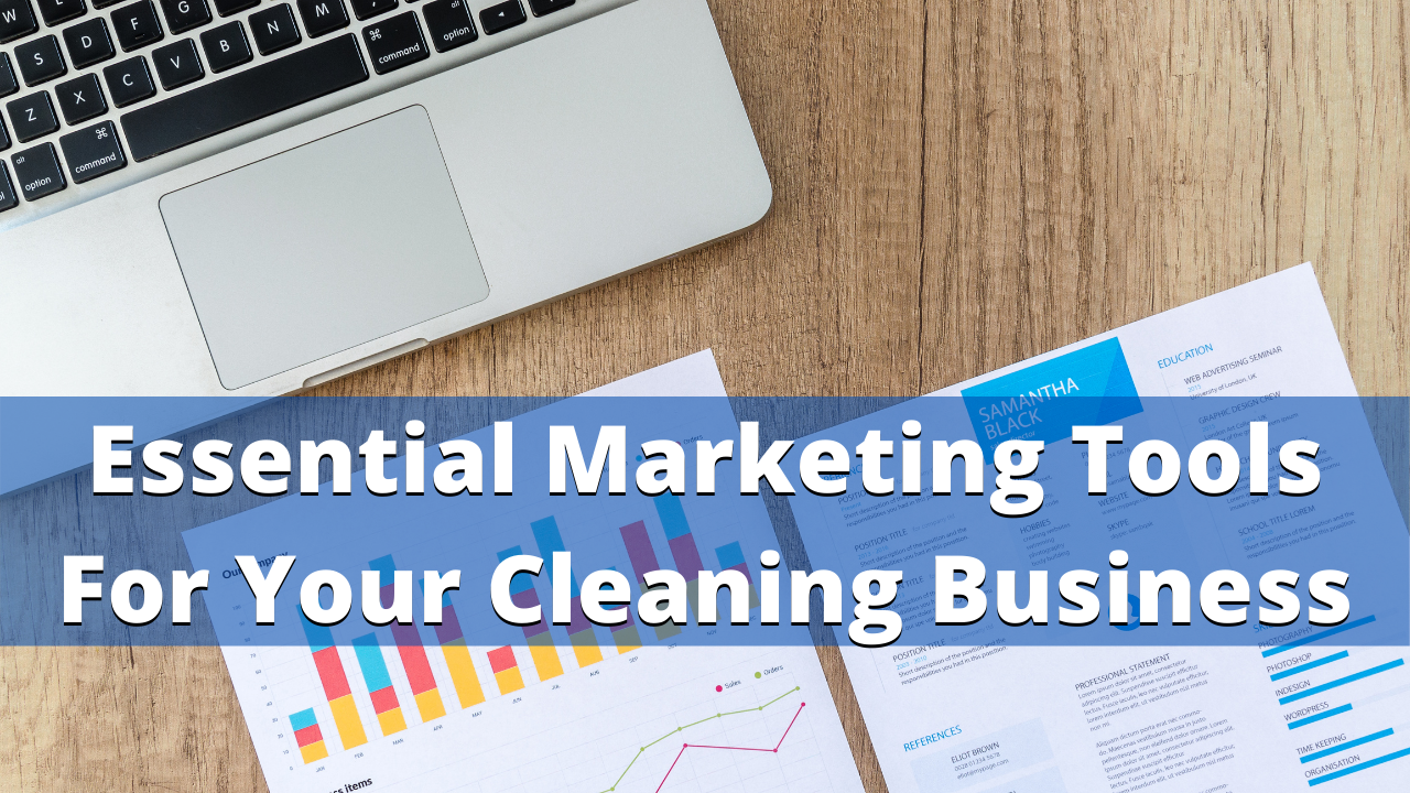 essential marketing tools and marketing strategies for your cleaning business