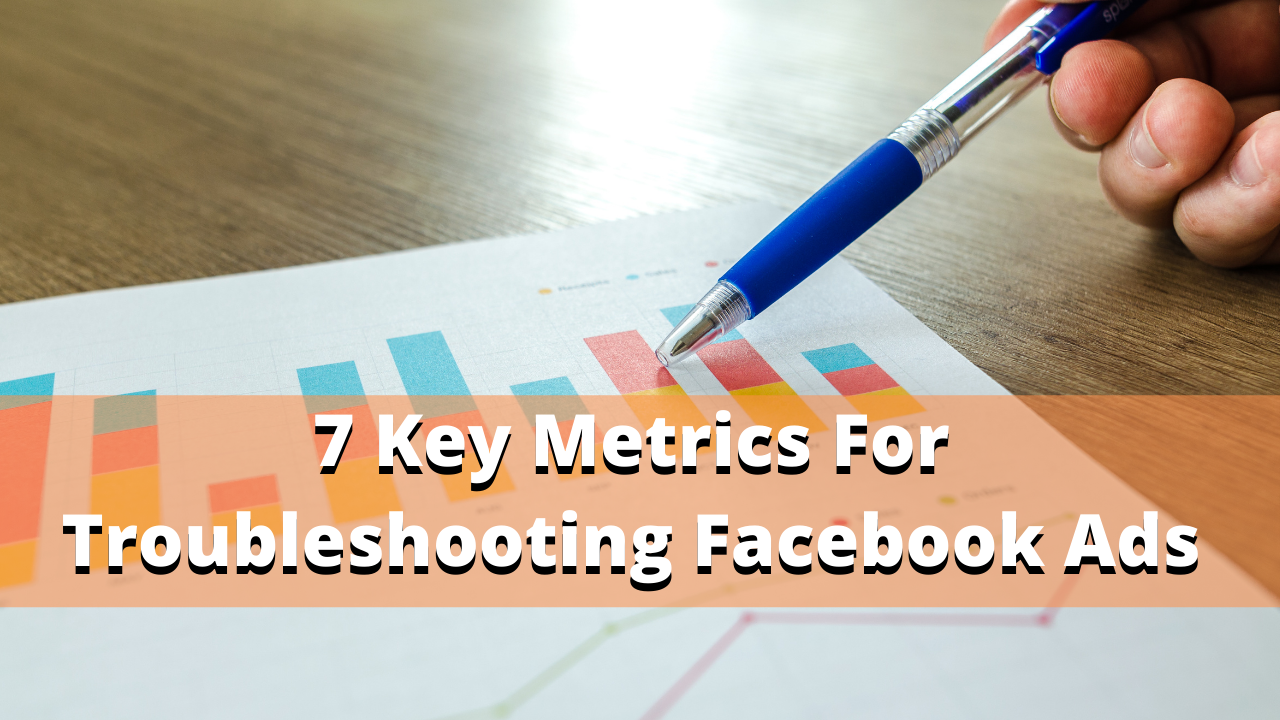 7 Key Metrics for troubleshooting facebook ads for a cleaning business